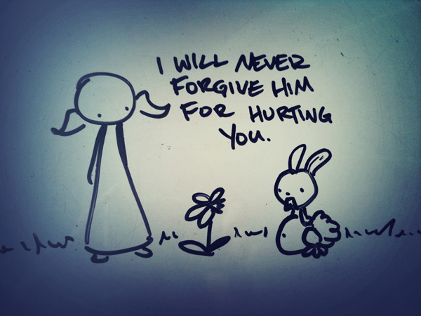i will never forgive him for hurting you.