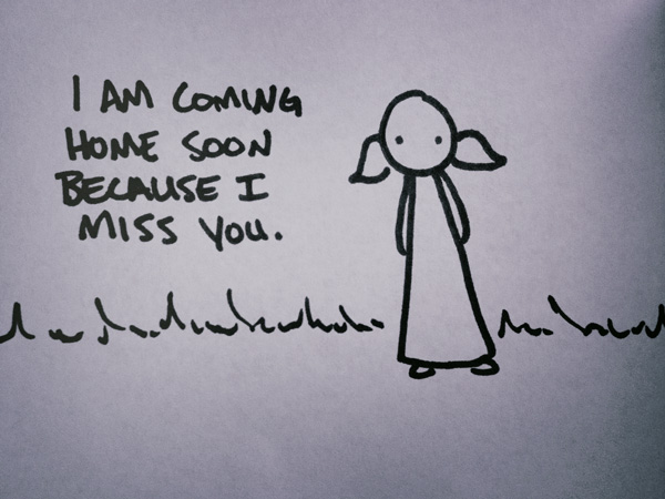 i am coming home soon because i miss you.