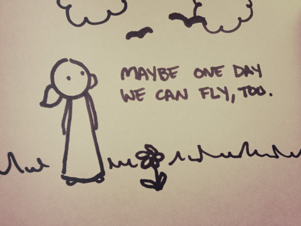 maybe one day we can fly, too