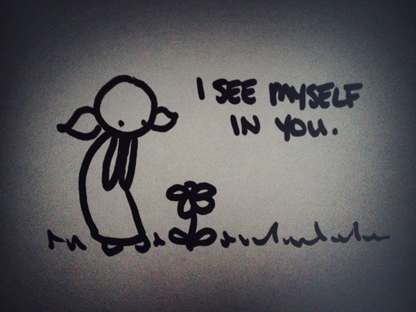 i see myself in you.