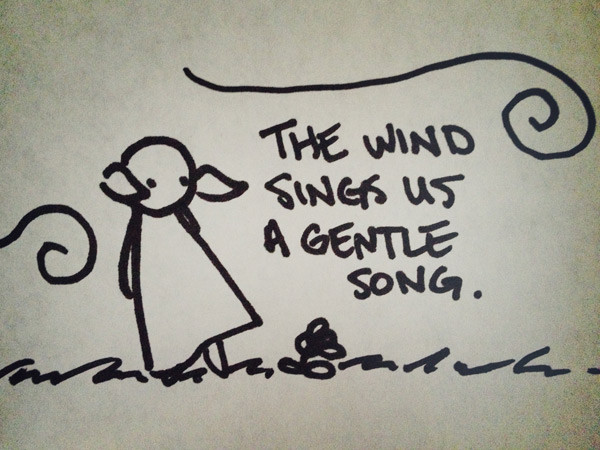 the wind sings us a gentle song.